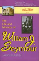 The Life and Minisrty of William J. Seymour