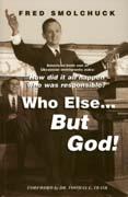 Who Else But God