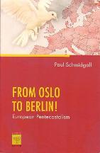From Oslo to Berlin! : European Pentecostalism